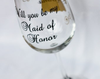 Will you be my Maid of honor wine glass, date on the base, your choice of colors.  Will you be my Maid of Honor? Asking to be Maid of honor