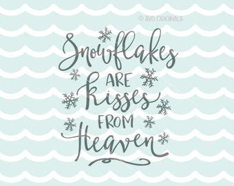 Christmas SVG Winter SVG Cricut Explore And More! Snowflakes Are Kisses  From Heaven Winter Quote