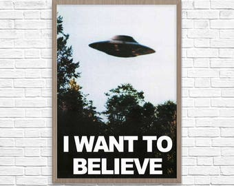 X-Files Poster, X Files I want to Believe poster, UFO Poster, UFO Print, Giclee Archivable Print
