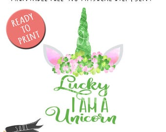 Lucky I am a Unicorn- INSTANT DOWNLOAD - PDF Printable - St. Patrick's Day