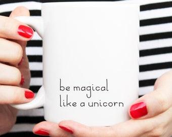 unicorn mug, be magical mug, unicorn motivation, unicorn lover gift