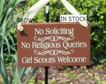 No Soliciting/No Religious Queries/Girl Scouts Welcome Sign/YOU Choose Color/Wood Sign/Outdoor Sign/Front Door Sign/Ready to Ship