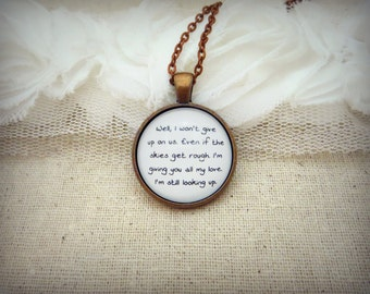 I Won't Give Up On Us I'm Still Looking Up Handcrafted Pendant Necklace