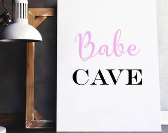 Babe Cave wall art - Babe cave print - Bedroom wall art - Babe cave sign - Typography print - Gallery wall  - Printable - Gift for her