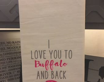 I Love You to Buffalo and Back Tea Towel