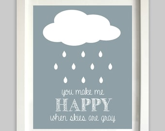 You Make Me Happy When Skies Are Gray // Nursery Wall Art // You Are My Sunshine // Kid Art