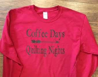 Coffee Days Quilting Nights Shirt