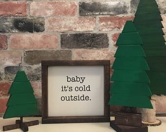 Baby its cold outside painted solid wood sign