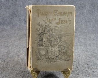 Talks To Children About Jesus By G. E. Morgan C. 1891.