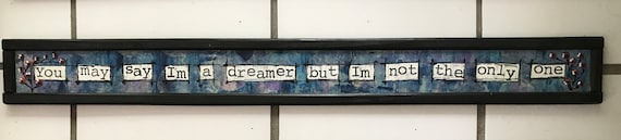 """Door Sign """"You May Say I'm a Dreamer but I'm Not the Only One"""" Over the door sign, home decor, original art, handmade, colorful"""