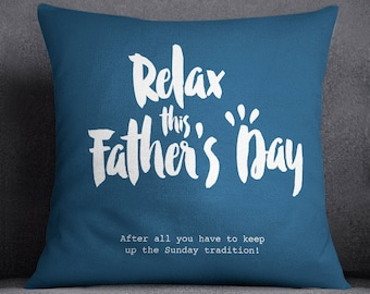 Relax This Father's Day Cushion