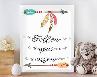 Follow your arrow tribal boho nursery print//Printable art//arrow nursery decor//baby shower gift//arrow quote print