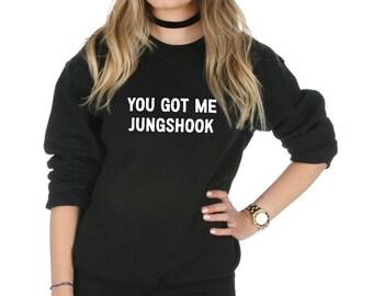 You Got Me Jungshook Sweatshirt Sweater Jumper Top Fashion Blogger Tumblr Kpop Fangirl BTS
