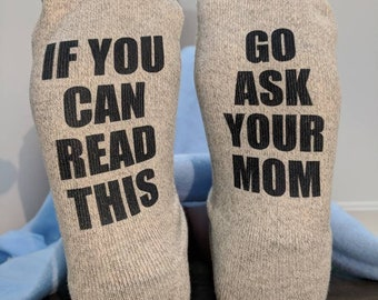 Father's day gift idea Gift for Husband Funny Socks for Dad If you can read this go ask your mom Husband Gift Boyfriend Gift Dad Gift Custom