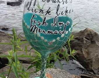 "New Mermaid wine glass, ""Of course I drink like a fish I'm a Mermaid"", pearlized bluish green painted glass with a little heart shape bling"