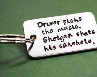 Driver Picks The Music, Shotgun Shuts His Cakehole - Hand Stamped Aluminum Keychain - Supernatural Inspired
