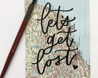 """Let's Get Lost // Hand Lettered Map Sign // Hand Lettered Quote on Paper // Calligraphy // 5x7"""""""