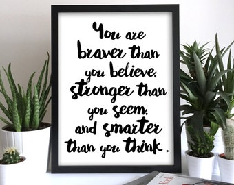 You Are Braver Than You Believe Stronger Than You Seem Smarter Than You Think A A Milne Art Print Winnie The Pooh Quote A A Milne Wall Print