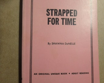1968 Unique paperback- Strapped for Time by Shawna Denelle