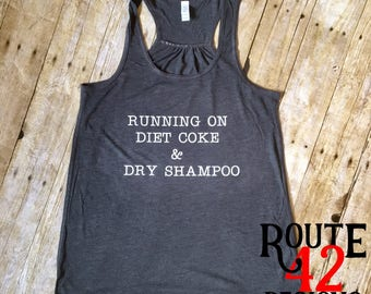 Running on Diet Coke and Dry Shampoo | Tank