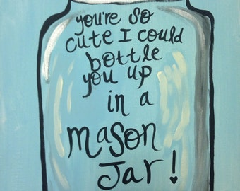 Mason Jar Quote Painting- Canvas Art- Canvas Quote- Mason Jar- Mason Jar art- Mason Jar Decor- Southern Quote- Southern Decor- Southern Art