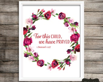 1 Samuel 1:27 Bible Verse, For this child, we have prayed, INSTANT download, Digital Print, Automatic Download, Nursery Print, Wall Hanging