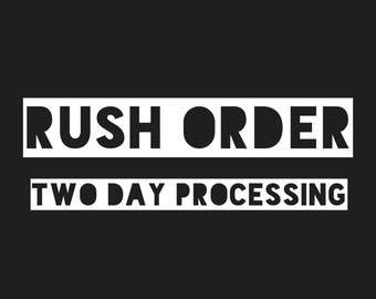 Rush Order! 2 day processing 1 item