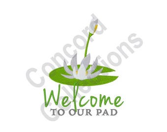 Welcome To Our Pad - Machine Embroidery Design, Lilly Pad