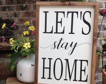 Lets Stay Home Sign, Let's Stay Home, Wood Sign Saying, Living Room Signs, Farmhouse Style Sign, Fixer Upper Sign