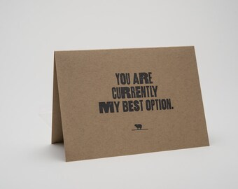 Funny Love Card - You are currently my best option.