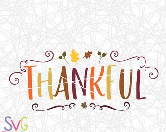 Thankful SVG, Fall, Thanksgiving, Grateful, Gratitude, Harvest, Leaf, Original, Cut File, DXF, Cricut & Silhouette Compatible Digital Design
