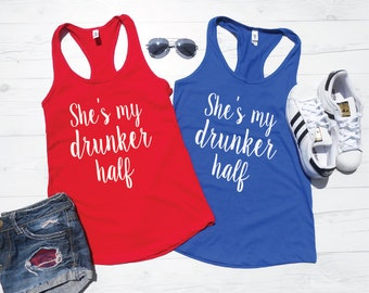 4TH of JULY TANKS | She's My Drunker Half | BFF Tanks | Drinking Tanks | 4th of July Shirts | July Fourth Tanks | Matching Tanks | Red Blue