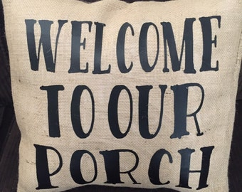 Welcome to our Porch Burlap Envelope Pillow Cover/ Pillow Cover/ Burlap Pillow Cover