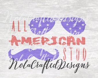 Fourth of July SVG - 4th of July SVG - Boy Fourth of July SVG - Boy 4th of July Svg - All American Stud - Cut file Dxf Png
