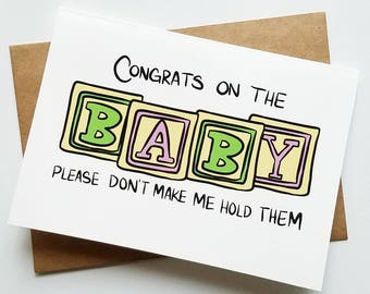 Congrats on the New Baby! Please Don't Make Me Hold Him/Her/Them | Funny Baby Shower Card | Blank 5x7 Greeting Card