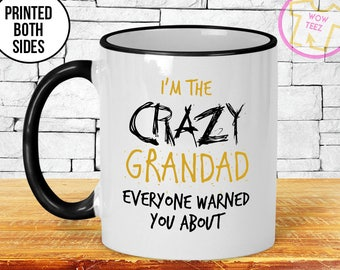 Grandad Mug. I'm The Crazy Grandad Everyone Warned You About. Personalized Father's Day Gift for Grandad.