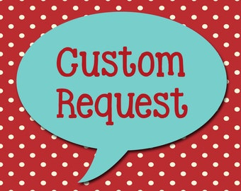 Custom Request or Add on Fee for an existing LoveBabble Order