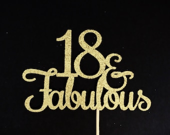 18 and Fabulous Cake Topper, Glitter Cake Topper, Birthday Cake Topper, 18th Birthday Party, Happy 18th, Eighteenth Birthday and Fabulous
