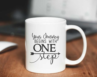 Your Journey Begins With One Step Coffee or Tea Mug