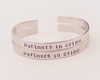 Partners in crime cuff bracelet  - hand stamped cuff - friends  - besties - great gift