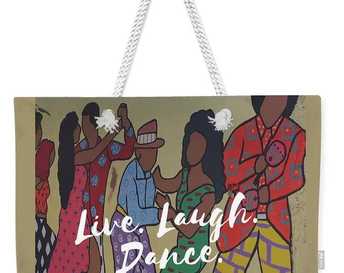 """Weekender Tote Bag """"Life Laugh Dance"""""""