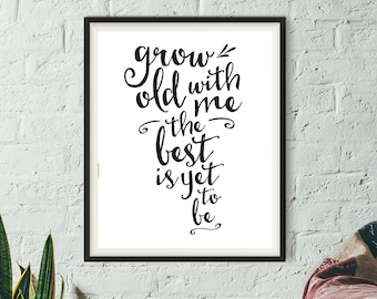 "Printable Grow Old With Me Calligraphy Typography Art Print - 8x10"" - Instant Download - Home Decor - Modern - Hip - Love - Wall Art"