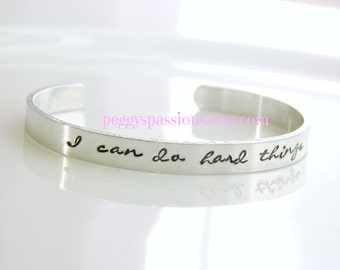 I Can Do Hard Things. Motivational, hand stamped cuff bracelet.