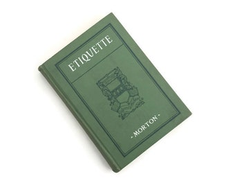 Etiquette by Agnes Morton 1923 Rev Edition Vintage Book Green Cloth Cover