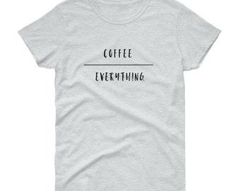 Coffee Over Everything Tee