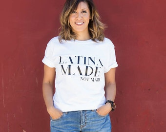 Latina Made Not Maid Ladies Tee