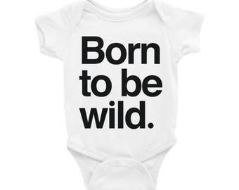 Born to be wild. Typography Baby Onesie