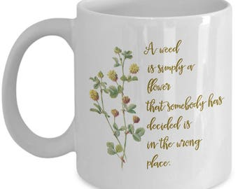A Weed Is Simply A Flower, Call The Midwife, Gardener Mug, Mug for Gardener, Retirement Gift Idea, Plant Lovers Gift