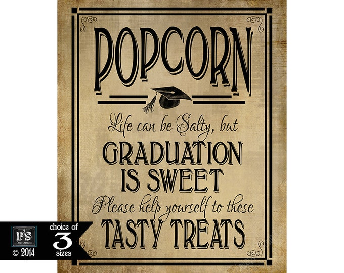 Popcorn Life Can be Salty but Graduation Is Sweet Grad Party Vintage Style sign - INSTANTLY DOWNLOADABLE - Rustic Grad Collection