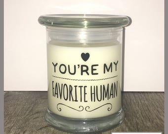 12oz. You're My Favorite Human Soy Candle